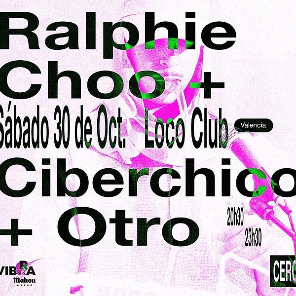 @cero.en.conducta Ralphie Choo + Ciberchico + Otro en Valencia (30.10, Loco Club)  Link Thumbnail | Linktree