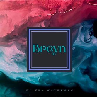 "Oliver Waterman New Single ""Breyn""  Link Thumbnail   Linktree"