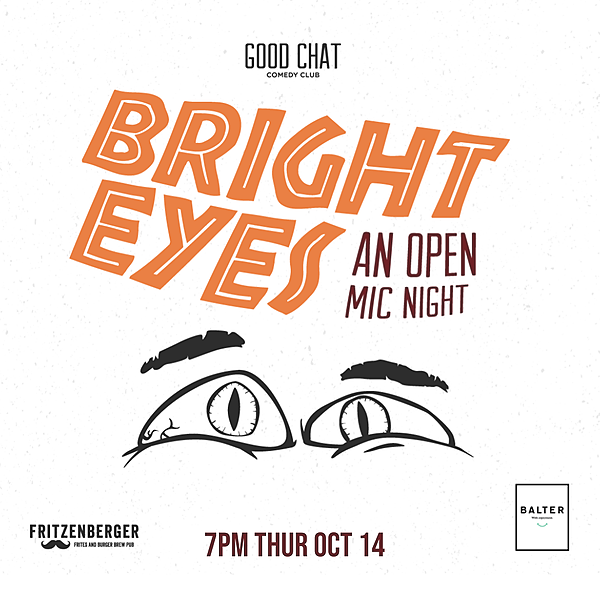 @goodchatcomedy Get tickets to Bright Eyes - An Open Mic Night! [Oct 14] Link Thumbnail | Linktree