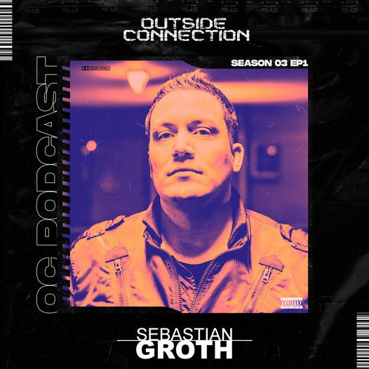[Dj Mix] Sebastian Groth - Outside Connection Podcast S03E01