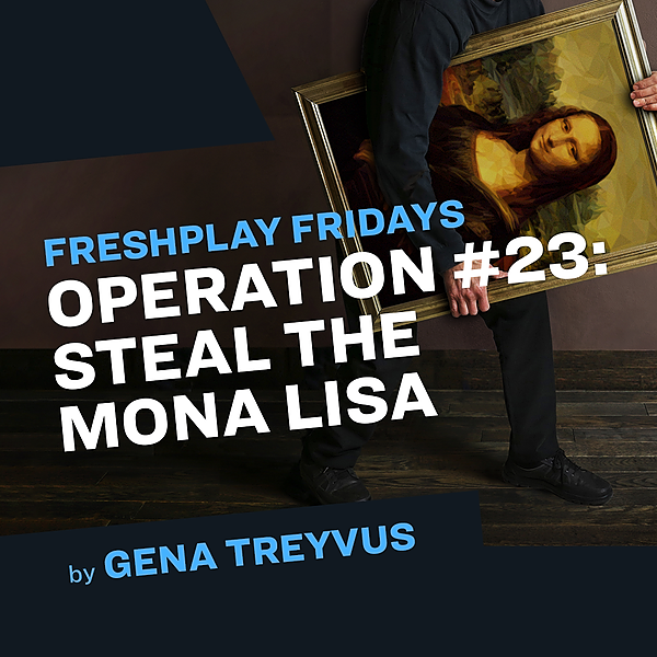 "Watch ""Operation #23: Steal the Mona Lisa"""