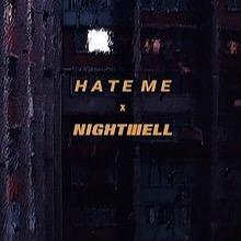 N I G H T III E L L 'Hate Me' Official Video Link Thumbnail   Linktree