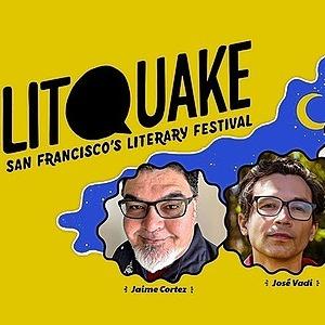 José Vadi 10/19 7pm -- LitQuake w/ Jaime Cortez @ CA Historical Society, SF  [Eventbrite] Link Thumbnail | Linktree
