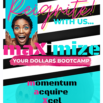 Increase Your Cash Flow w/ Me! maxImize YOUR dollars 💰 BOOTCAMP Link Thumbnail | Linktree