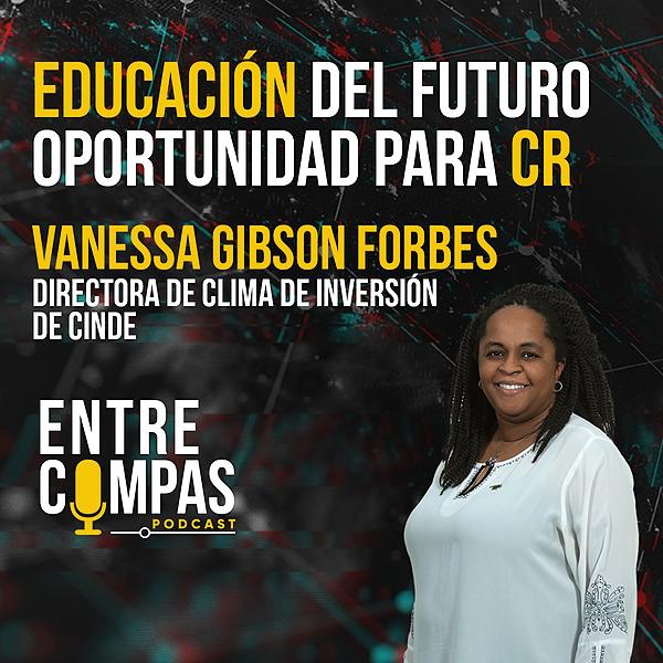 ENTRE COMPAS PODCAST Educación del futuro... una oportunidad para CR / Vanessa Gibson CINDE Link Thumbnail   Linktree