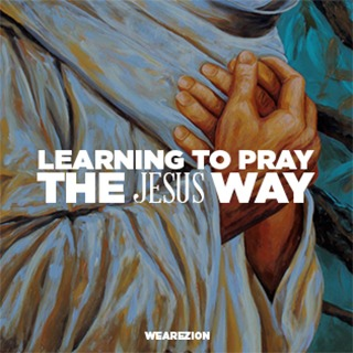 We Are Zion LEARNING TO PRAY THE JESUS WAY Link Thumbnail | Linktree