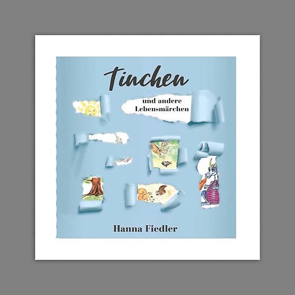 Tinchen und andere Lebensmärchen von Hanna Fiedler