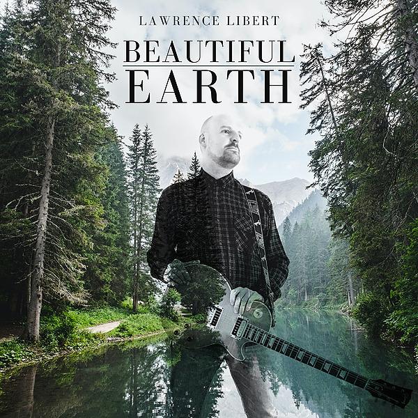 Beautiful Earth - Lawrence Libert STREAM