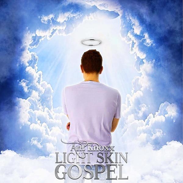 TrendSmasher Records Listen to 'Light Skin Gospel' by Ant Knoxx Link Thumbnail | Linktree