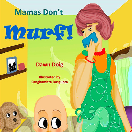 Mamas Don't Murf: A hilarious read-aloud for kids and kids at heart and for those who wonder if mothers fart.