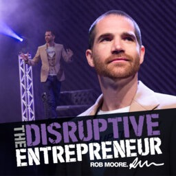 @robmoore The 'Disruptive Entrepreneur' Podcast Link Thumbnail | Linktree