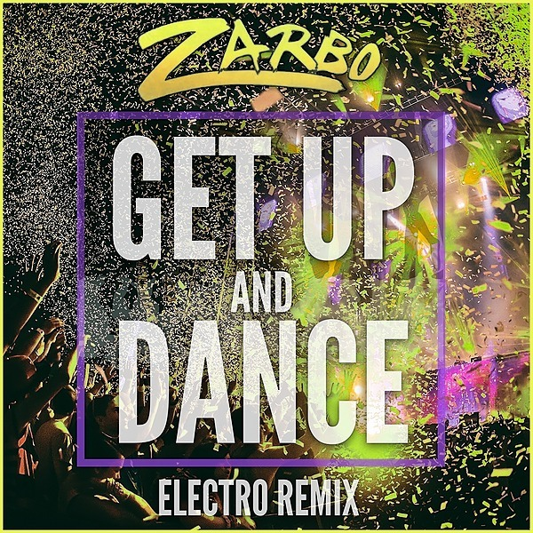 @Zarbo Play - Get Up and Dance (Electro Remix)  Link Thumbnail | Linktree