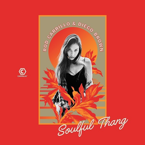 Soulful Thang - Rod Carrillo, Diego Brown