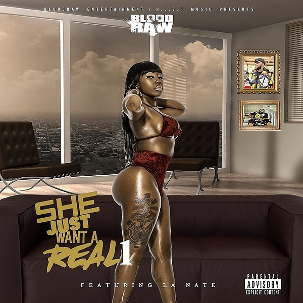 @BloodRaw Blood Raw-She Just Want a Real 1 [feat. La Nate](Official Music Video) Link Thumbnail | Linktree