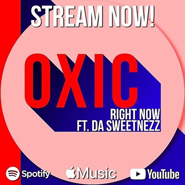 "Stream the new single ""RIGHT NOW"" by Oxic & Da Sweetnezz"