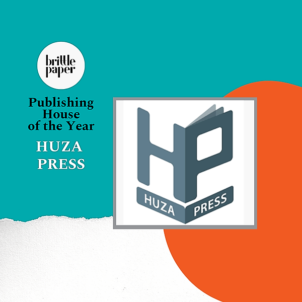 Huza Press: Brittle Paper Publishing House of the Year
